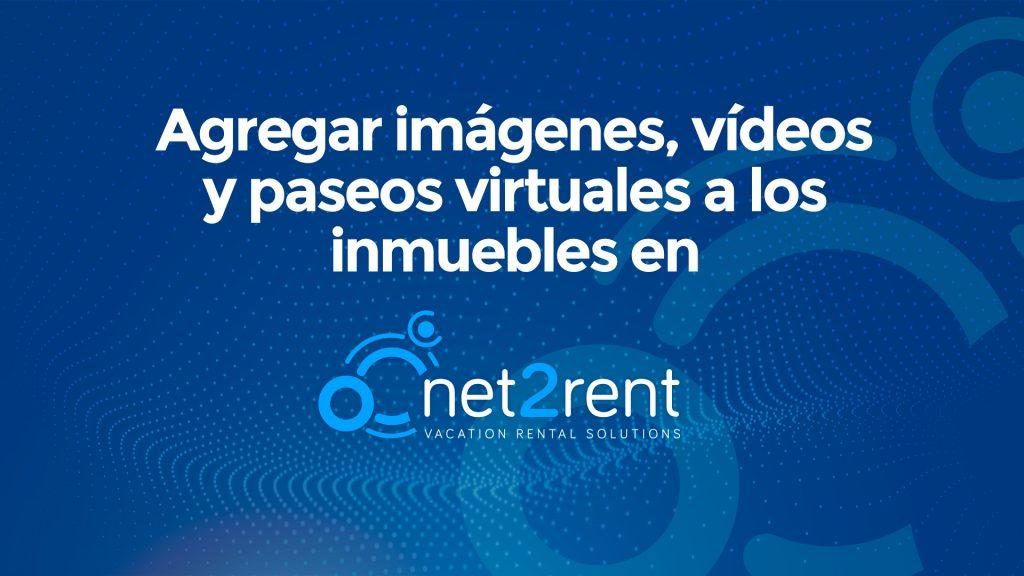 Guías Rápidas de net2rent: 03 - Añadir multimedia a los inmuebles