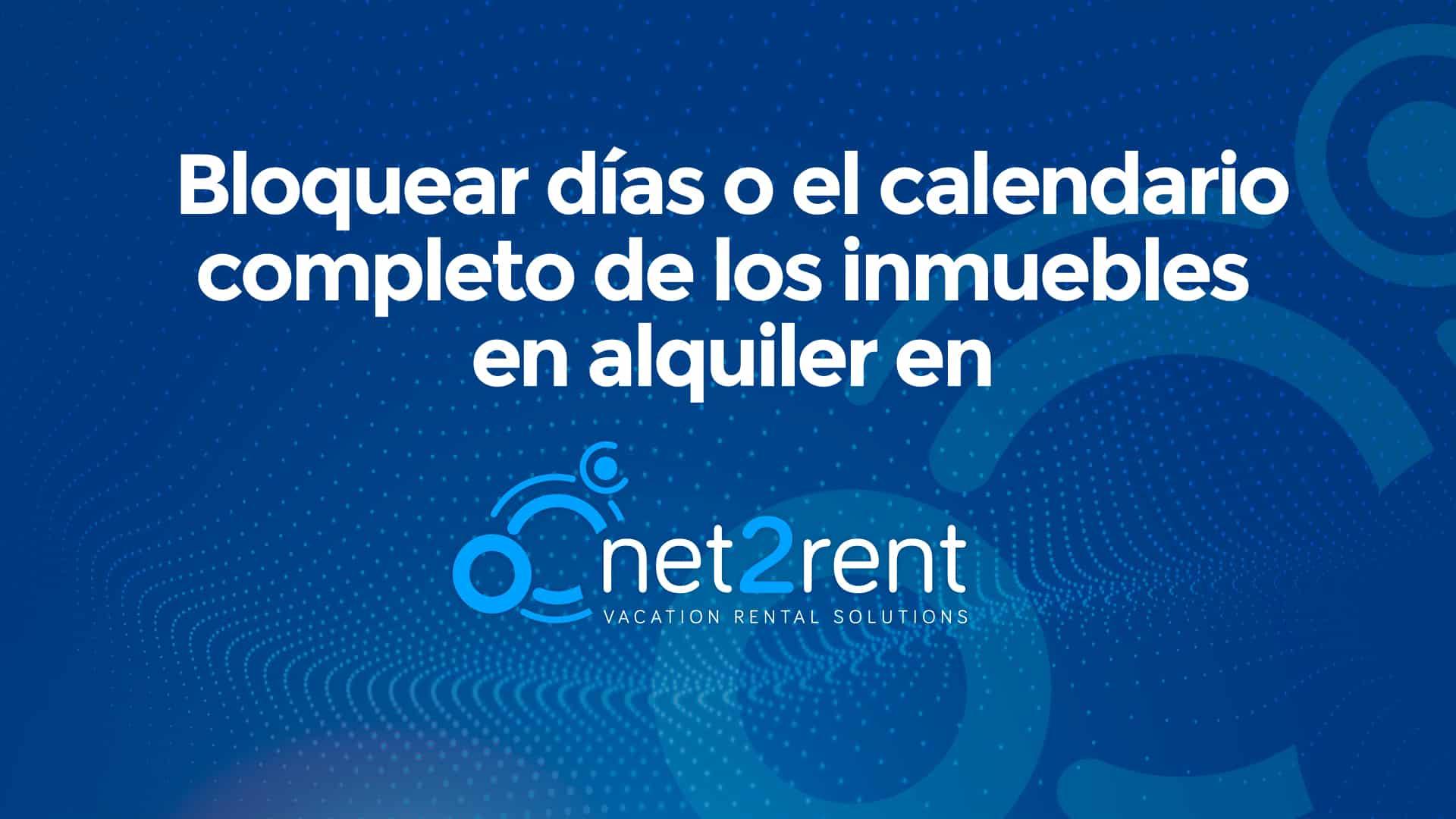 Nueva Guía Rápida de net2rent: 07 – Bloquear días o el calendario completo en inmuebles de alquiler