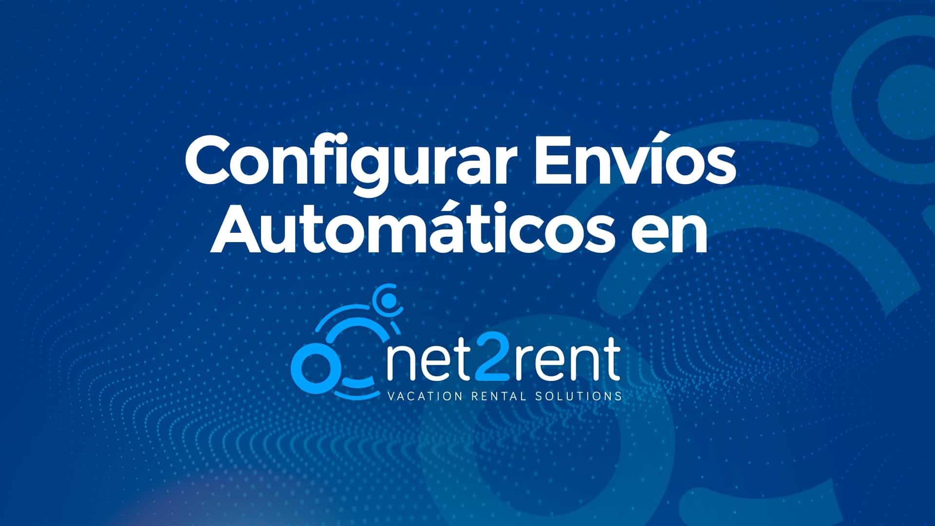 Nueva Guía Rápida de net2rent: 05 – Configurar envíos automáticos