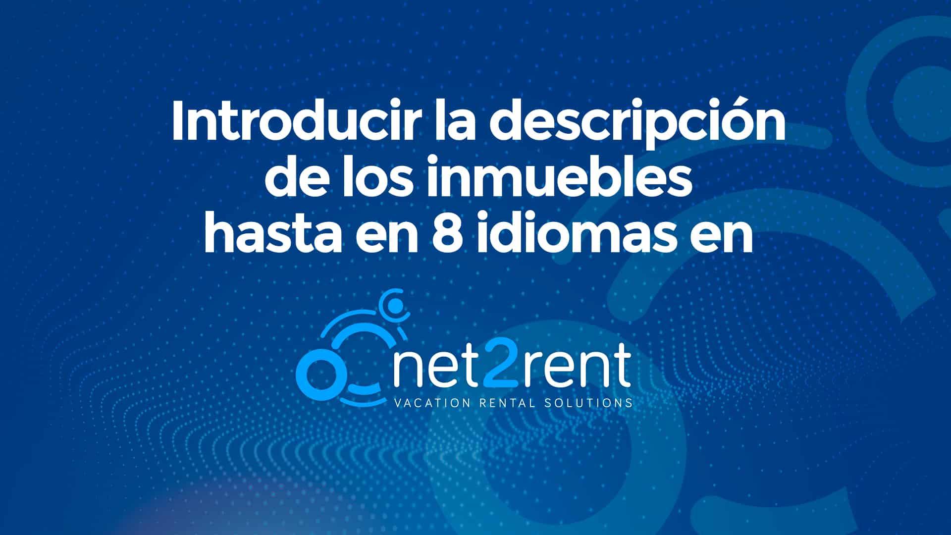 Nueva Guía Rápida de net2rent: 04 – Hasta 8 idiomas disponibles en la descrición de los inmuebles