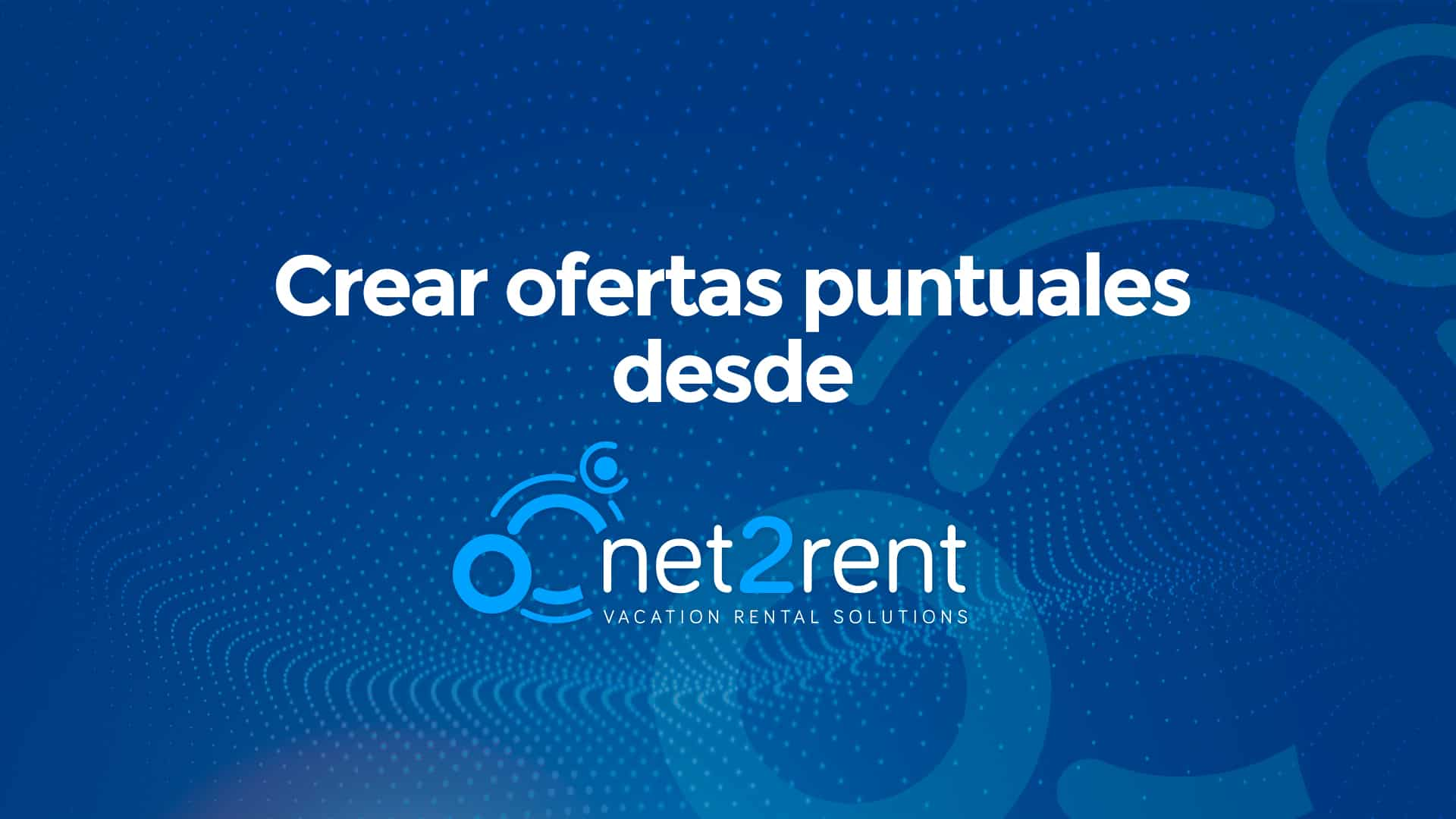 Guías Rápidas de net2rent: 10 - CREAR OFERTAS PUNTUALES