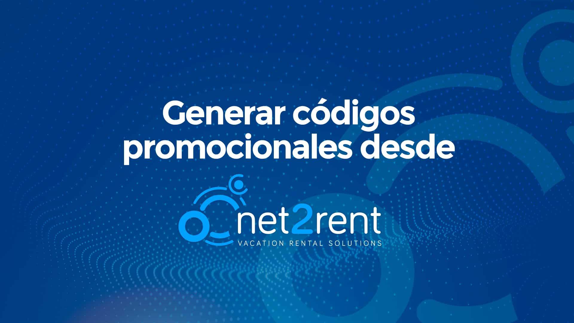 Guías Rápidas de net2rent: 09 - GENERAR CÓDIGOS PROMOCIONALES
