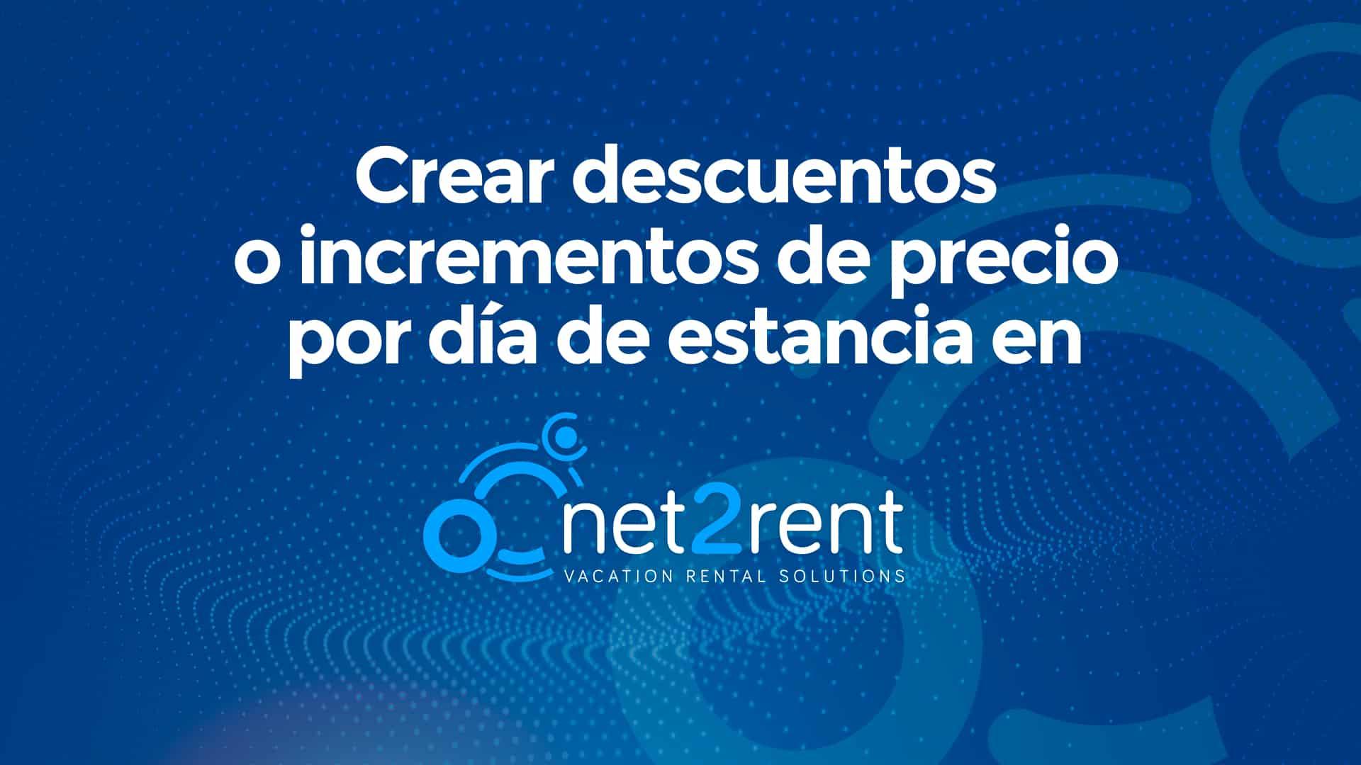 Guías Rápidas de net2rent: 11 - Crear descuentos o incrementos de precio por día de estancia.