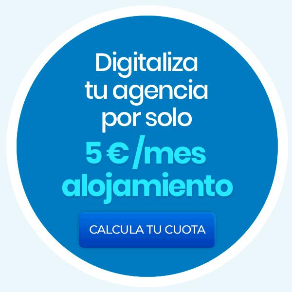 Digitalitza la teva Agència per només 5€/mes allotjament. Calcula la teva quota.