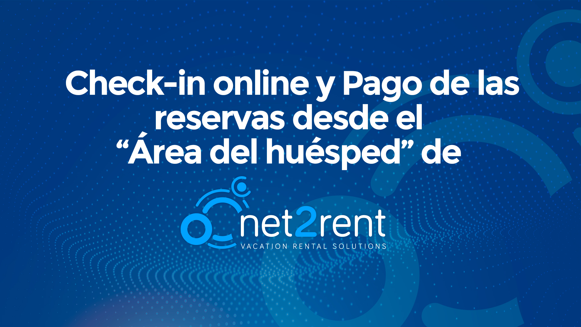 """Guías Rápidas de net2rent: 14 - Check-in online y pagos online desde el """"Área del Huésped"""""""