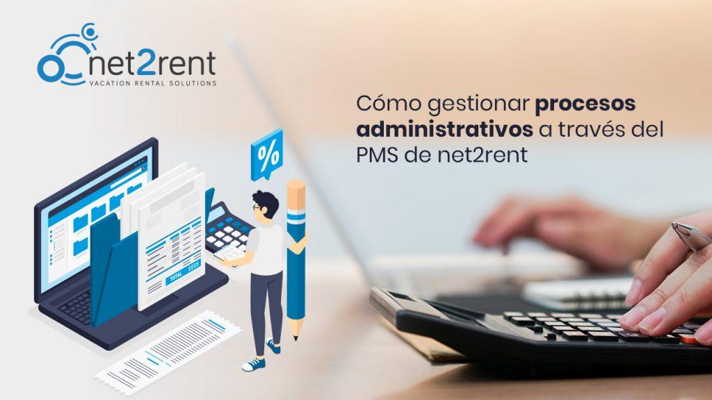 Cómo gestionar procesos administrativos a través del PMS de net2rent