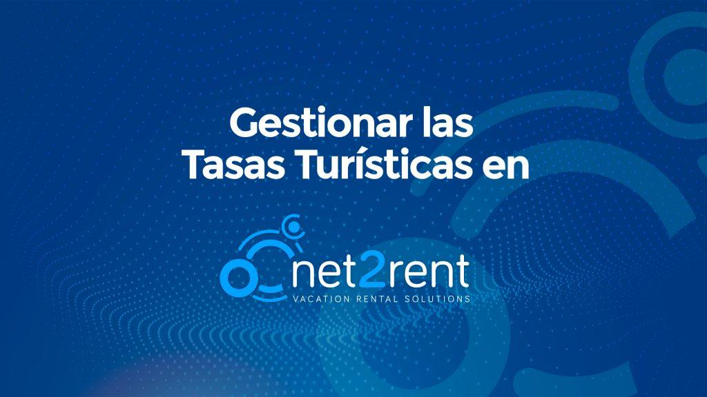 Guías Rápidas de net2rent: 15 - Gestionar las Tasas Turísticas en net2rent